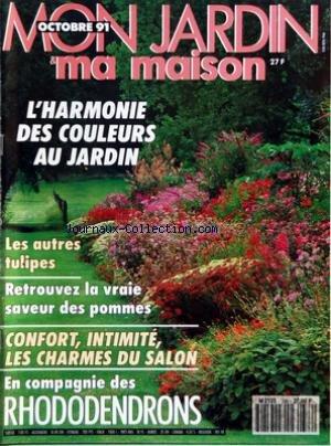 MON JARDIN MA MAISON [No 386] du 01/10/1991 - LHARMONIE DES COULEURS AU JARDIN - LES AUTRES TULIPES - RETROUVEZ LA VRAIE SAVEUR DES POMMES - CONFORT - INTIMITE - LES CHARMES DU SALON - EN COMPAGNIE DES RHODODENDRONS