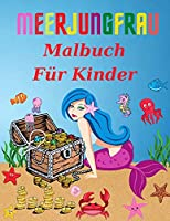Meerjungfrau Faerbung Buch fuer Kinder: Alter 4-8 Jahre (Malbuecher fuer Kinder)