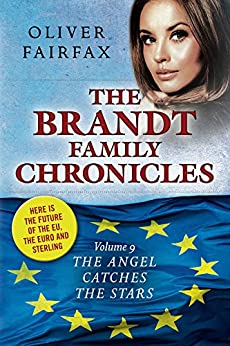 The Angel Catches the Stars: The Brandt Family Chronicles Volume 9 by [Oliver Fairfax]