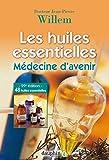 Les huiles essentielles - Médecine d'avenir