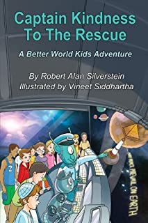 Captain Kindness To The Rescue: A Better World Kids Adventure