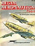 Regia Aeronautica, Vol. 1: A Pictorial History of the Italian Air Force 1940-1943 - Aircraft Specials series (6008): Italian Air Force, 1940-43 v. 1