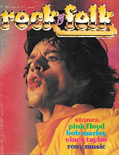 ROCK & FOLK 186 JUILLET 1982 JCOVER MICK JAGGER ROLLING STONES PINK FLOYD BOB MARLEY VINCE TAYLOR ROXY MUSIC