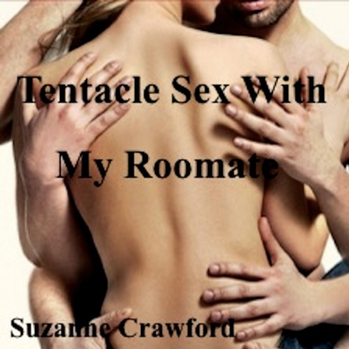 Tentacle Sex with My Roommate audiobook cover art