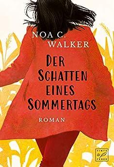 Der Schatten eines Sommertags (Die Wieland Familie) (German Edition) por [Noa C. Walker]