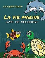 La vie marine Livre de coloriage: Pour les enfants de 4 à 8 ans - Livre d'activités pour les jeunes garçons et filles