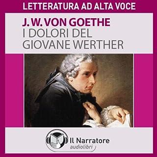 I dolori del giovane Werther                   Di:                                                                                                                                 Johann Wolfgang von Goethe                               Letto da:                                                                                                                                 Luigi Marangoni                      Durata:  4 ore e 42 min     57 recensioni     Totali 4,5