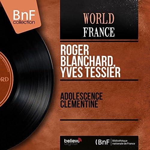 Roger Blanchard, Yves Tessier