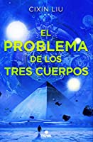 El problema de los tres cuerpos / The Three-Body Problem (TRILOGÍA DE LOS TRES CUERPOS / THE THREE-BODY PROBLEM SERIES)