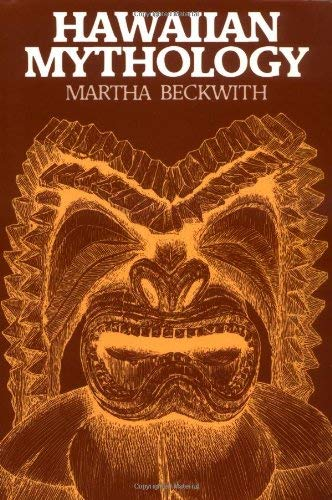 Hawaiian Mythology by Beckwith, Martha Warren Published by Univ of Hawaii Pr Later ptg edition (1977) Paperback