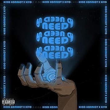 Need (feat. Cozy Kiyo)