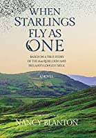 When Starlings Fly as One: Based on a true story of the 1641 Rebellion and Ireland's longest siege
