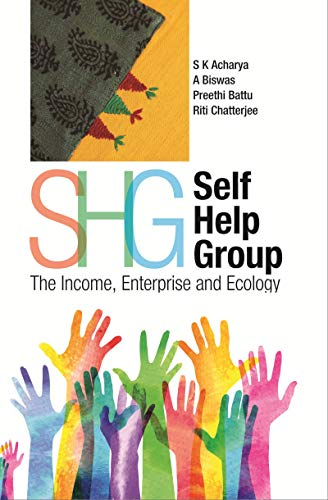 Amazon Com Self Help Group Shg The Income Enterprise And Ecology Ebook Acharya S K Biswas A Kindle Store