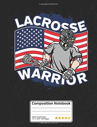 """Lacrosse Warrior Composition Notebook: Sports Fan Book for School, Journaling or Personal Use. 100 Pages 7.5"""" X 9.7"""" Wide Ruled Line Paper."""
