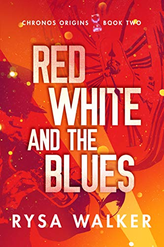 Red, White, and the Blues (Chronos Origins Book 2) by [Rysa Walker]