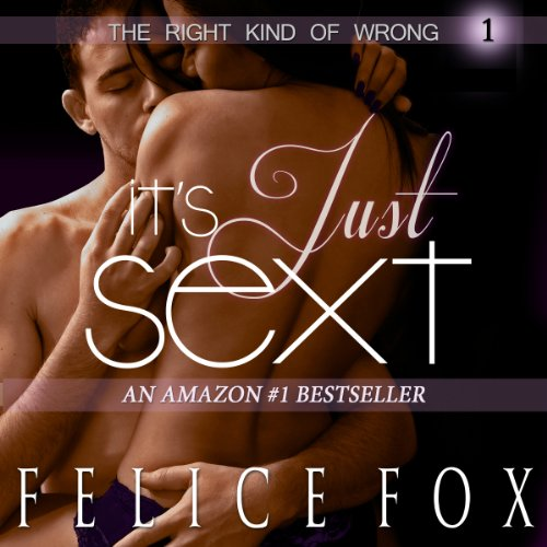 It's Just Sext (The Right Kind of Wrong, #1) audiobook cover art