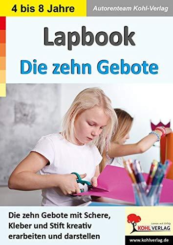 Lapbook Die zehn Gebote: Die zehn Gebote mit Schere, Kleber und Stift kreativ erarbeiten und darstellen