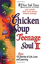 Chicken Soup for the Teenage Soul: 101 More Stories of Life, Love and Learning