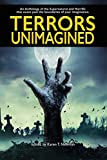 Terrors Unimagined: An Anthology of the Supernatural and Horrific