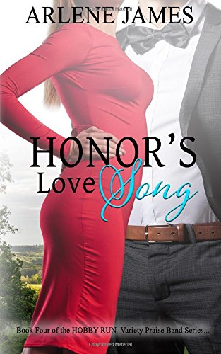 Honor's Love Song: Book Four of the HOBBY RUN Variety Praise Band Series: 4
