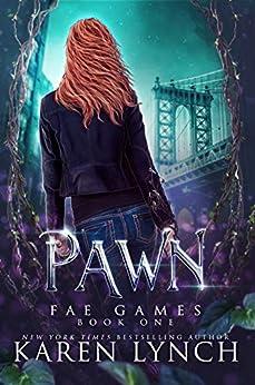 Pawn (Fae Games Book 1) (English Edition) par [Karen Lynch]
