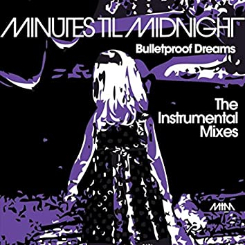 Bulletproof Dreams: The Instrumental Mixes