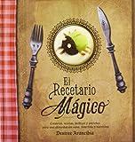 El recetario mágico: Conjuros, recetas, hechizos y pociones para una alimentación sana, divertida y nutritiva. (Carmesina (play Attitude))