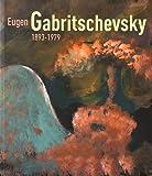 Eugène Gabritschevsky (1893-1979)