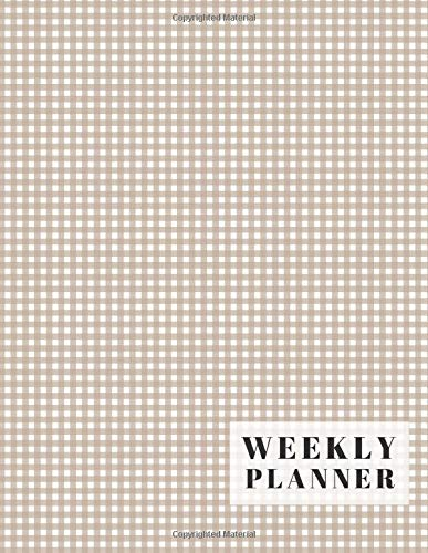 Weekly Planner Schedule Color 01 TAN / BROWN Plaid check pattern: Notes, To Do's, bullet journal, minimalist design insert, year viewer, habit ... Journal, Free year (Tan brown color, Band 2)