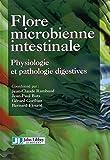 Flore microbienne intestinale - Physiologie et pathologie digestives