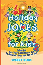 Holiday Jokes for Kids 2: New Year's, Valentine's Day, St. Patrick's Day and 4th of July