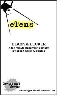 Black & Decker (a ten minute Halloween comedy) (eTens)