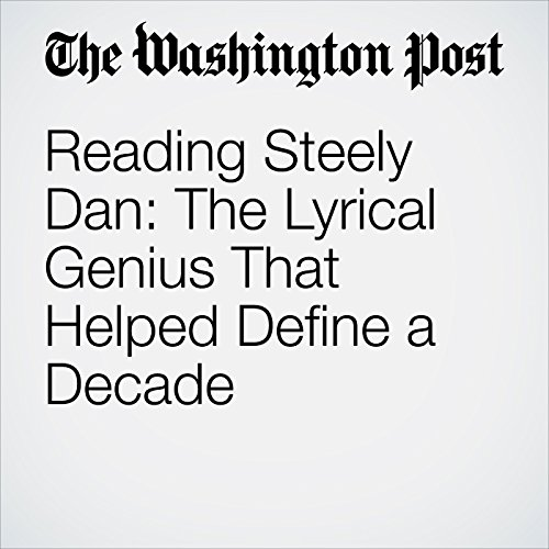 Reading Steely Dan: The Lyrical Genius That Helped Define a Decade copertina