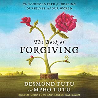 Book of Forgiving     The Fourfold Path for Healing Ourselves and Our World              By:                                                                                                                                 Desmond Tutu,                                                                                        Mpho Tutu                               Narrated by:                                                                                                                                 Mpho Tutu,                                                                                        Hakeem Kae Kazim                      Length: 6 hrs and 37 mins     535 ratings     Overall 4.8