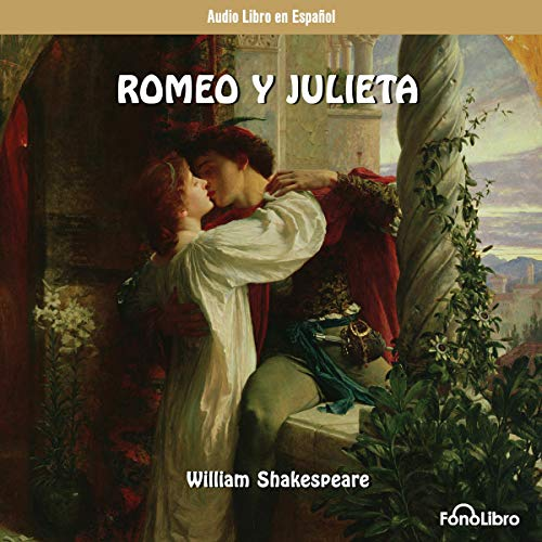 Romeo y Julieta (Dramatizado) [Romeo and Juliet (Dramatized)]                   By:                                                                                                                                 William Shakespeare                               Narrated by:                                                                                                                                 FonoLibro Inc.                      Length: 1 hr and 38 mins     7 ratings     Overall 3.7