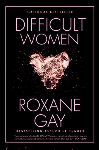 Compare Textbook Prices for Difficult Women Reprint Edition ISBN 9780802127372 by Gay, Roxane