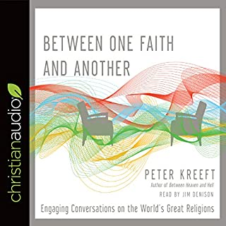 Between One Faith and Another     Engaging Conversations on the World's Great Religions              By:                                                                                                                                 Peter Kreeft                               Narrated by:                                                                                                                                 Jim Denison                      Length: 5 hrs and 54 mins     Not rated yet     Overall 0.0