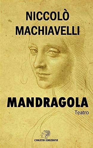 Mandragola: Edizione Integrale