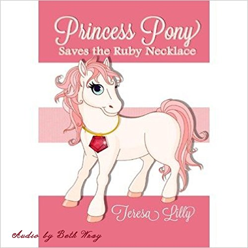 Princess Pony Saves the Ruby Necklace audiobook cover art