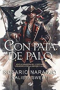 CON PATA DE PALO: NOVELA GANADORA DEL V CERTAMEN 'CREADORES POR LA LIBERTAD Y LA PAZ' par ROSARIO NARANJO