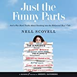 Just the Funny Parts: ...And a Few Hard Truths About Sneaking into the Hollywood Boys' Club