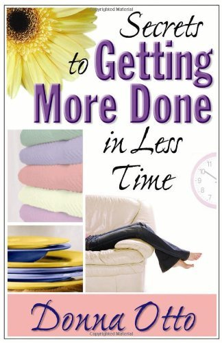 Secrets to Getting More Done in Less Time (English Edition)
