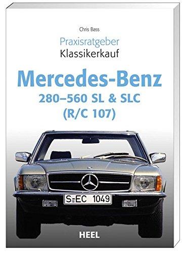 Praxisratgeber Klassikerkauf Mercedes Benz 280-560 SL & SLC: (R/C 107)