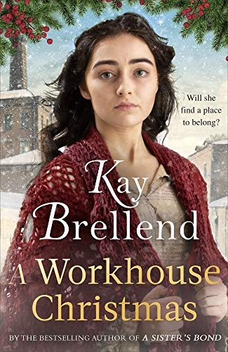 A Workhouse Christmas: a perfect, heartwarming Christmas saga (Workhouse to War) by [Kay Brellend]