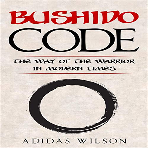 Bushido Code: The Way of the Warrior in Modern Times  By  cover art