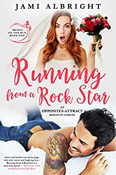 Running From A Rock Star: An opposites-attract romantic comedy (Brides on the Run Book 1) by [Jami Albright]