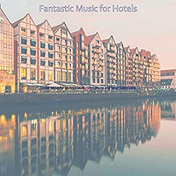 Lovely Music for Luxury Hotels - Vibraphone and Tenor Saxophone