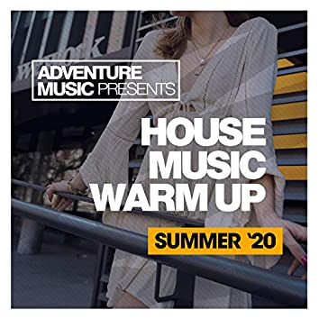 House Music Warm Up (Summer '20)