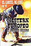 EL CARTEL DE CINE EN EL WESTERN EUROPEO: EL SPAGUETTI WESTERN (FUERA DE COLECCION)