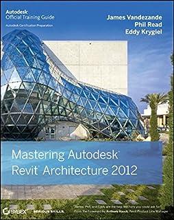 Mastering Autodesk Revit Architecture 2012 (Autodesk